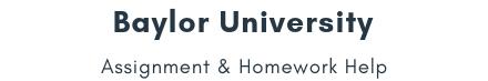 Baylor University Assignment &Homework Help